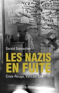 Les nazis en fuite : Croix-Rouge, Vatican, CIA