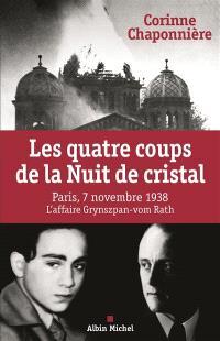 Les quatre coups de la Nuit de cristal : Paris, 7 novembre 1938, l'affaire Grynszpan-vom Rath