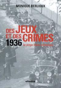 Des jeux et des crimes : 1936, le piège blanc olympique