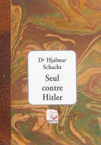 Seul contre Hitler