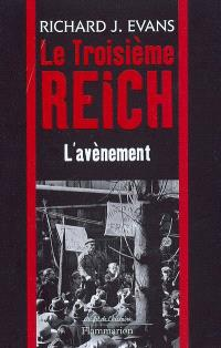 Le troisième Reich. Volume 1, L'avènement
