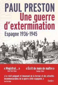 Une guerre d'extermination : Espagne, 1936-1945