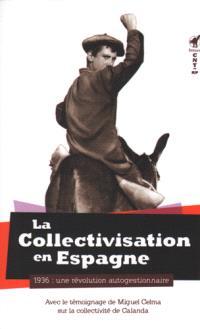 La collectivisation en Espagne : 1936 : une révolution autogestionnaire