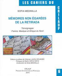 Mémoires non égarées de la Retirada : témoignages : France, Mexique et Afrique du Nord
