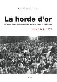 La horde d'or, Italie 1968-1977 : la grande vague révolutionnaire et créative, politique et existentielle