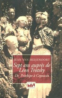 Sept ans auprès de Léon Trotsky : de Prinkipo à Coyoacan