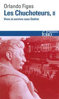 Les chuchoteurs : vivre et survivre sous Staline. Volume 2