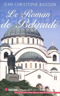 Le roman de Belgrade : la magie des Balkans