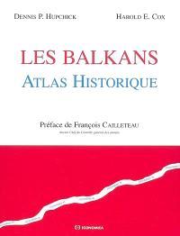 Les Balkans : atlas historique commenté