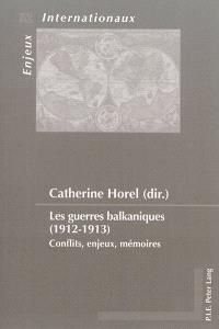 Les guerres balkaniques (1912-1913) : conflits, enjeux, mémoires