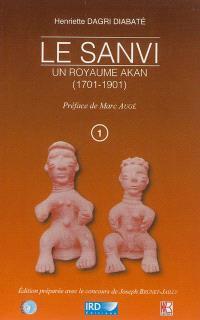 Le Sanvi : un royaume Akan (1701-1901)