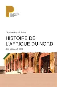 Histoire de l'Afrique du Nord : des origines à 1830