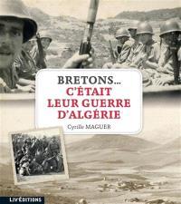 Bretons... C'était leur guerre d'Algérie