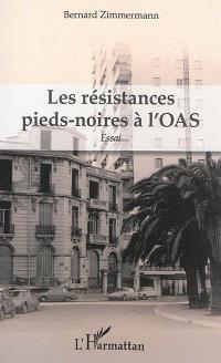 Les résistances pieds-noires à l'OAS : essai