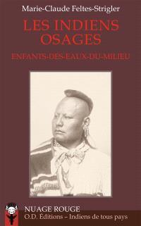 Les Indiens Osages : Enfants-des-Eaux-du-Milieu