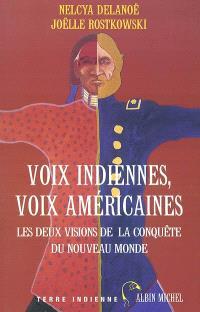 Voix indiennes, voix américaines : les deux visions de la conquête du Nouveau Monde