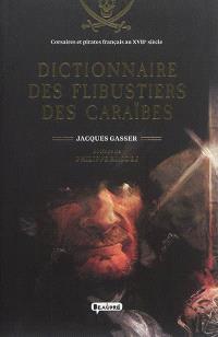 Dictionnaire des flibustiers des Caraïbes : corsaires et pirates français au XVIIe siècle