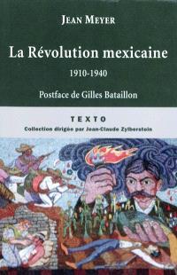 La révolution mexicaine : 1910-1940