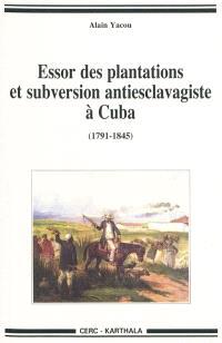 Essor des plantations et subversions antiesclavagistes à Cuba (1791-1845)