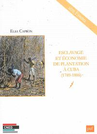 Esclavage et économie de plantation à Cuba, 1789-1886