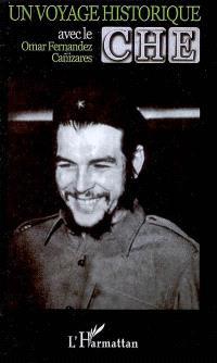 Un voyage historique avec le Che