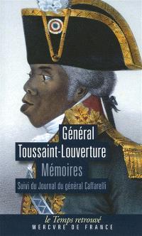 Mémoires : écrits par lui-même, pouvant servir à l'histoire de sa vie. Suivi de Journal du général Caffarelli