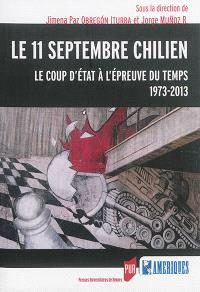 Le 11 septembre chilien : le coup d'Etat à l'épreuve du temps, 1973-2013