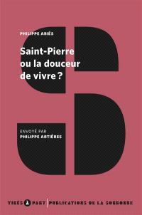 Saint-Pierre ou La douceur de vivre ?