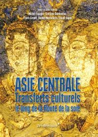 Asie centrale : transferts culturels le long de la Route de la soie