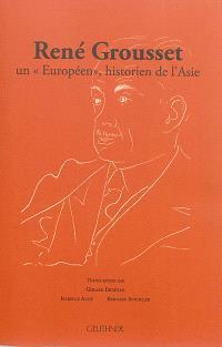 René Grousset : un Européen, historien de l'Asie