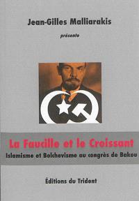 La faucille et le croissant : islam et bolchevisme au congrès de Bakou