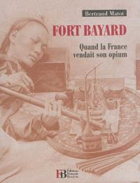Fort Bayard : quand la France vendait son opium