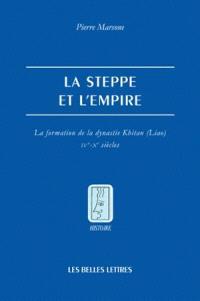 La steppe et l'Empire : la formation de la dynastie Khitan (Liao), IVe-Xe siècle