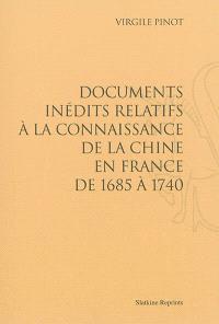 Documents inédits relatifs à la connaissance de la Chine en France de 1685 à 1740