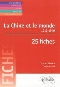 La Chine et le monde, 1919-1949 : en 25 fiches