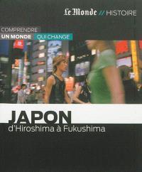 Japon : d'Hiroshima à Fukushima