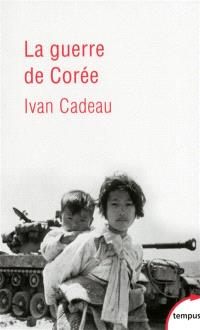 La guerre de Corée : 1950-1953