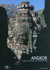 Angkor : gloire et splendeur de l'empire khmer