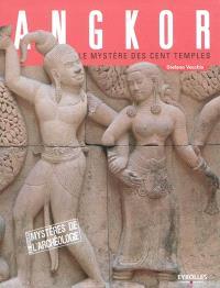 Angkor : le mystère des cent temples