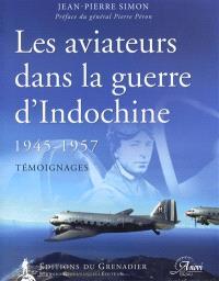 Les aviateurs dans la guerre d'Indochine : 1945-1957 : témoignages