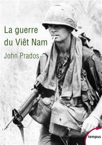 La guerre du Viêt-Nam : 1945-1975