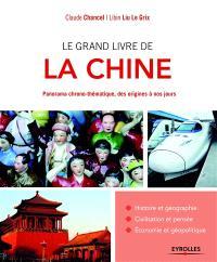 Le grand livre de la Chine : panorama chrono-thématique, des origines à nos jours