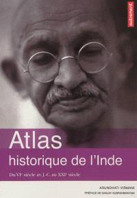 Atlas historique de l'Inde : du VIe siècle av. J.-C. au XXIe siècle