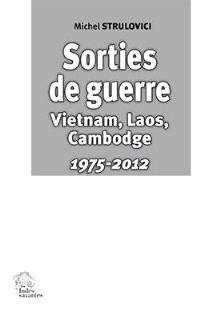 Sorties de guerres, Vietnam, Laos, Cambodge : 1975-2012