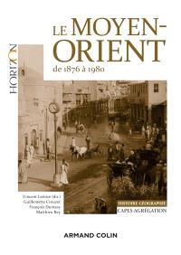 Le Moyen-Orient de 1876 à 1980 : Capes, agrégation, histoire géographie