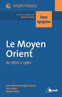 Le Moyen-Orient de 1876 à 1980 : Capes, agrégation