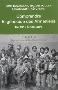 Comprendre le génocide des Arméniens : de 1915 à nos jours