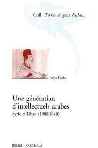 Une génération d'intellectuels arabes : Syrie et Liban, 1908-1940