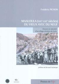 Maaloula (XIXe-XXIe siècles) : du vieux avec du neuf : histoire et identité d'un village chrétien de Syrie