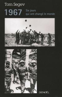 1967 : six jours qui ont changé le monde